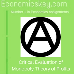Critical Evaluation of Monopoly Theory of Profits