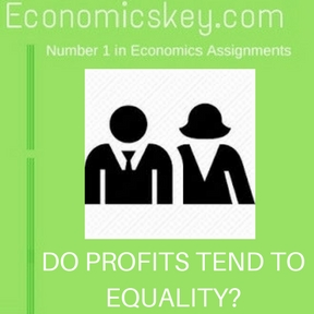 DO PROFITS TEND TO EQUALITY-