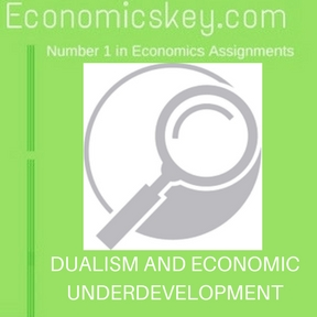 DUALISM AND ECONOMIC UNDERDEVELOPMENT