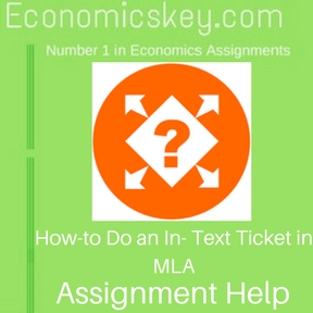 How-to Do an In- Text Ticket in MLA Assignment help