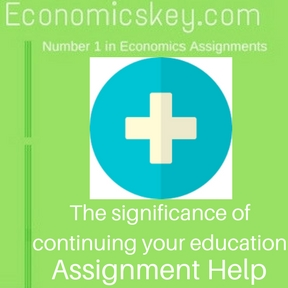 The significance of continuing your education Assignment help