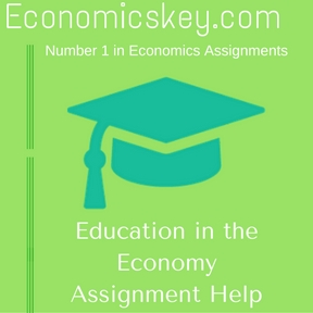 Education in the Economy Assignment Help