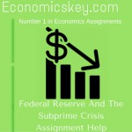 Federal Reserve And The Subprime Crisis Assignment Help