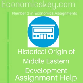 Historical Origin of Middle Eastern Development Assignment help