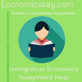 Immigration Economics Assignment Help
