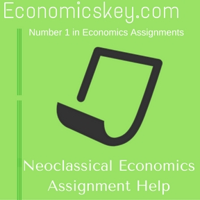 Neoclassical Economics Assignment Help