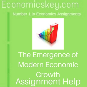 The Emergence of Modern Economic Growth Assignment help
