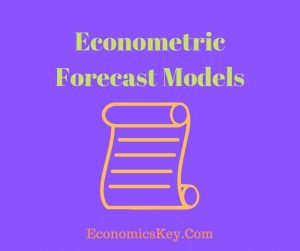 Econometric Forecast Models